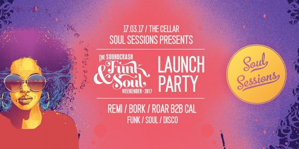 Soul Sessions pres. The Funk & Soul Weekender Launch Party