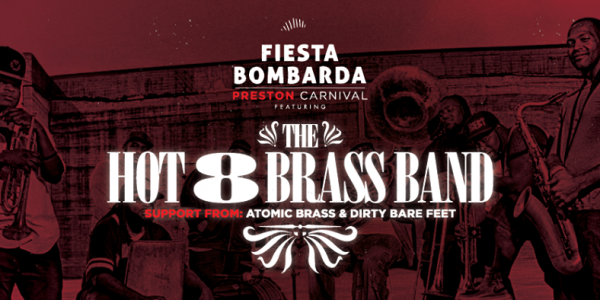 Fiesta Bombarda present Hot 8 Brass Band (Preston)