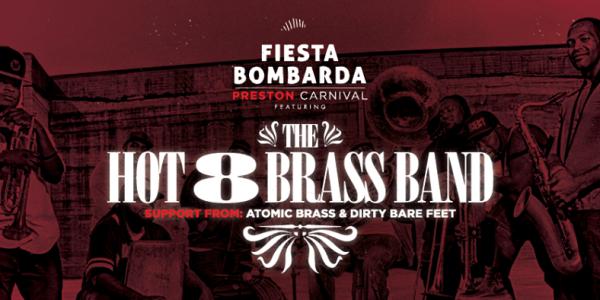 Fiesta Bombarda present Hot 8 Brass Band (Preston)
